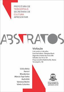 Mostra Coletiva ABSTRATOS na Casa de Cultura de Teresópolis