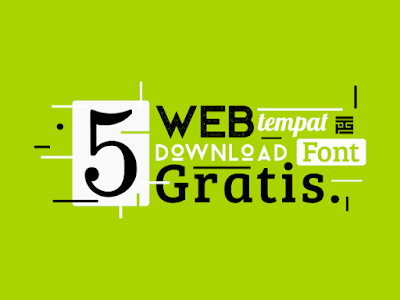 5 Web tempat Download Font Gratis