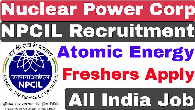 Nuclear Power Corporation Ltd Recruitment 2021 | NPCIL Recruitment 2021