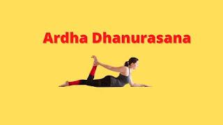 Ardha Dhanurasana Procedure Benefits and Precautions