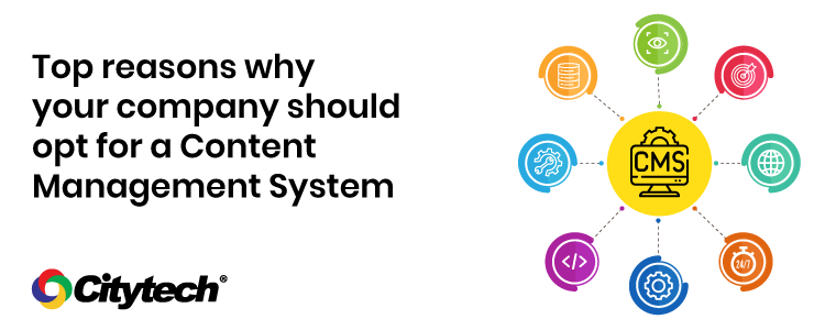 Top reasons why you should invest in a Content management system