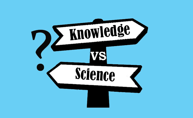 Knowledge vs Science