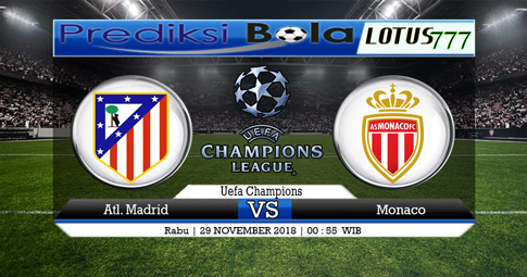 PREDIKSI Atl. Madrid vs Monaco 29 NOVEMBER 2018