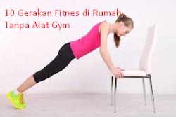 10 Gerakan Fitnes di Rumah Tanpa Alat Gym