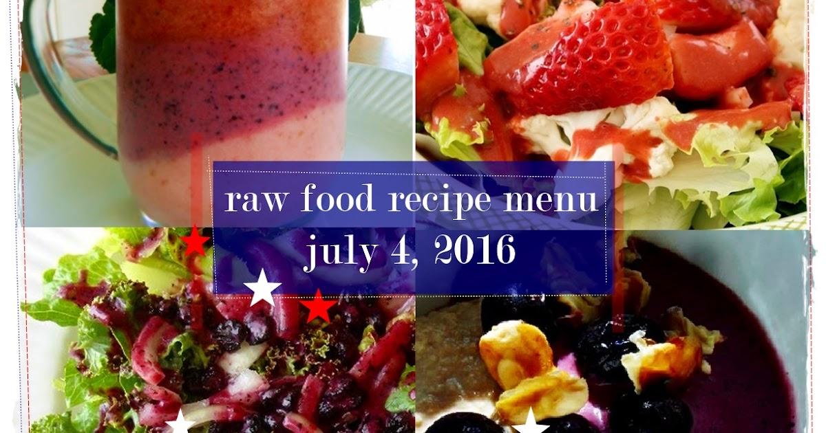 Raw Food Recipe Menu: July 4, 2016