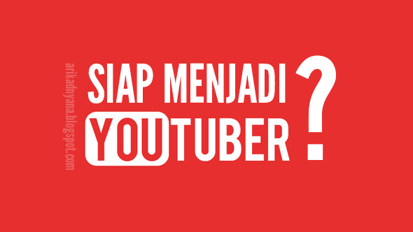 4 Hal Yang Harus Disiapkan Jika Ingin Menjadi Youtuber