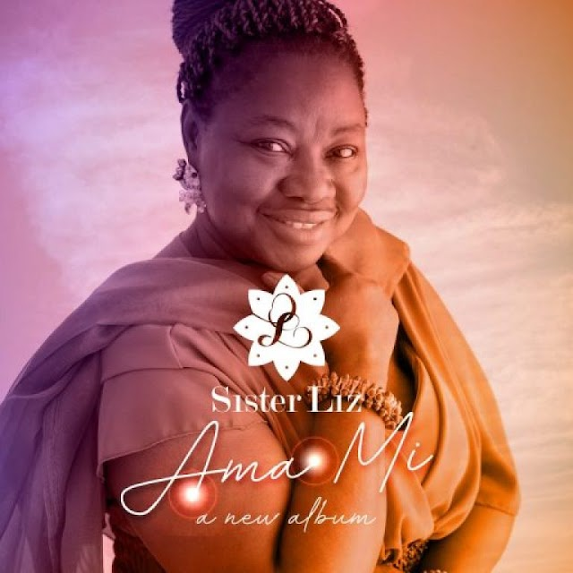 GOSPEL MUSIC: Sister Liz - Ama mi