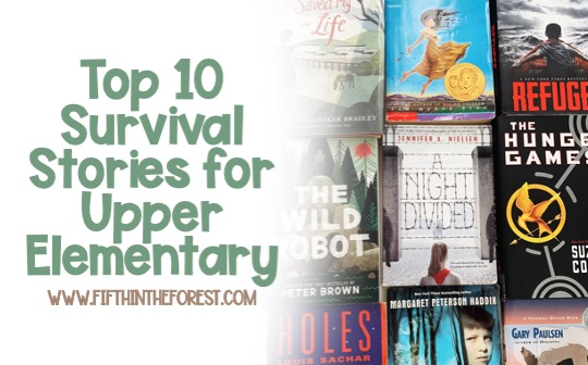 """Image of covers of upper elementary novels about survival. The title reads """"Top 10 Survival Stories for Upper Elementary www.fifthintheforest.com"""""""