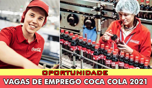 Vagas de emprego na Coca-Cola em 2021, em vários estados, leia mais