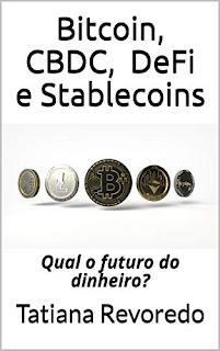 Dinheiro? Qual o Futuro? 'Bitcoin', 'CBDC', 'DeFi' e Stablecoins em 2021