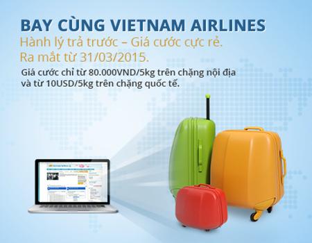Vietnam airlines áp dụng cho hành lý tính cước mua từ ngày 31/03/2015