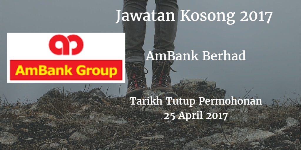 Jawatan Kosong AmBank Berhad 25 April 2017