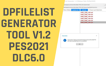 DPFILELIST GENERATOR V1.2 | PES2021 | PC | DLC6.0