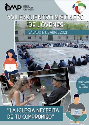 "XVII Encuentro Misionero de Jóvenes ""La Iglesia necesita tu compromiso"""