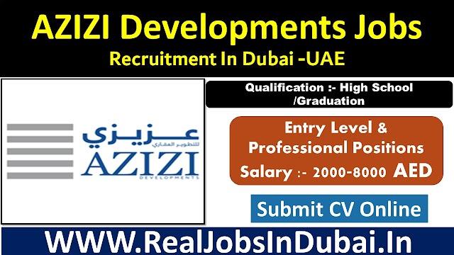 Azizi Developments Hiring Staff In Dubai  UAE 2021