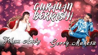 Lirik Lagu Gurauan Berkasih - Jihan Audy Feat Gerry Mahesa