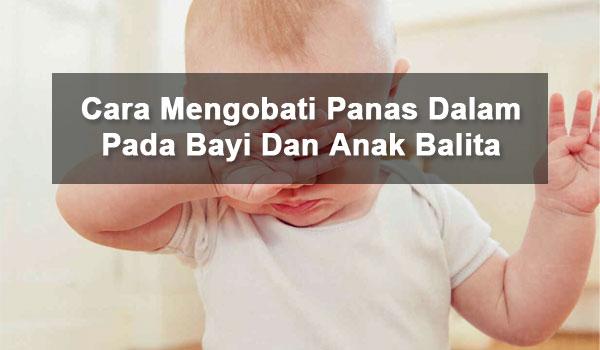 Cara Mengobati Panas Dalam Pada Bayi Dan Anak Balita