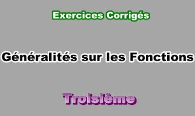 Exercices Corrigés Généralités sur les Fonctions 3eme en PDF