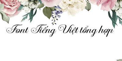 Tổng hợp các bộ font Tiếng Việt