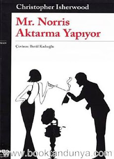 Christopher Isherwood - Mr. Norris Aktarma Yapıyor