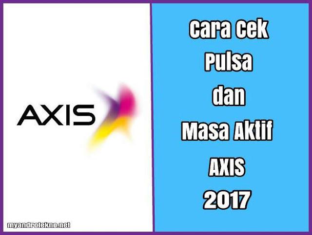 Cara Mudah Cek Pulsa dan Masa Aktif Kartu Axis Terbaru 2017