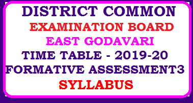 DISTRICT COMMON EXAMINATION BOARD,EAST GODAVARI TIME TABLE - FORMATIVE ASSESSMENT' III 2O19-2O /2019/12/formative-Assessment3-time-table-Syllabus.html