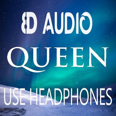 Queen - 8D Audio