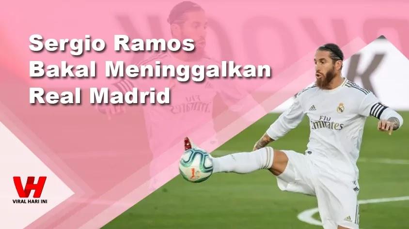 Sergio Ramos Meninggalkan Real Madrid