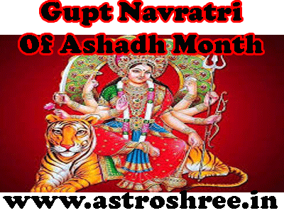 importance of asadh month gupt navratri as per astrology