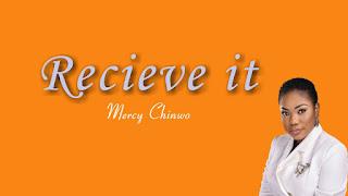 DOWNLOAD: Mercy Chinwo - Receive It [Mp3, Lyrics, Video]