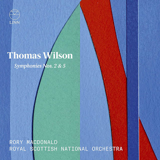 Thomas Wilson Symphonies No. 2 & 5; Royal Scottish National Orchestra, Rory MacDonald; LINN