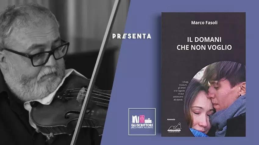 Marco Fasoli presenta: Il domani che non voglio