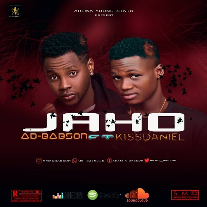 [Music] AD Babson ft Kizz Daniel – Jaho