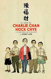 El arte de Charlie Chan Hock Chye: una historia de Singapur /de Sonny Liew