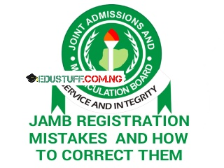JAMB Registeraton Mistakes and How To Correct Them