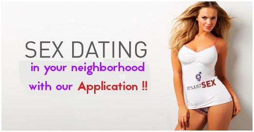 SEX Dating in your neighborhood with our Application !!