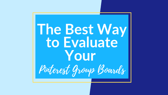 How to evaluate your Pinterest Group Boards