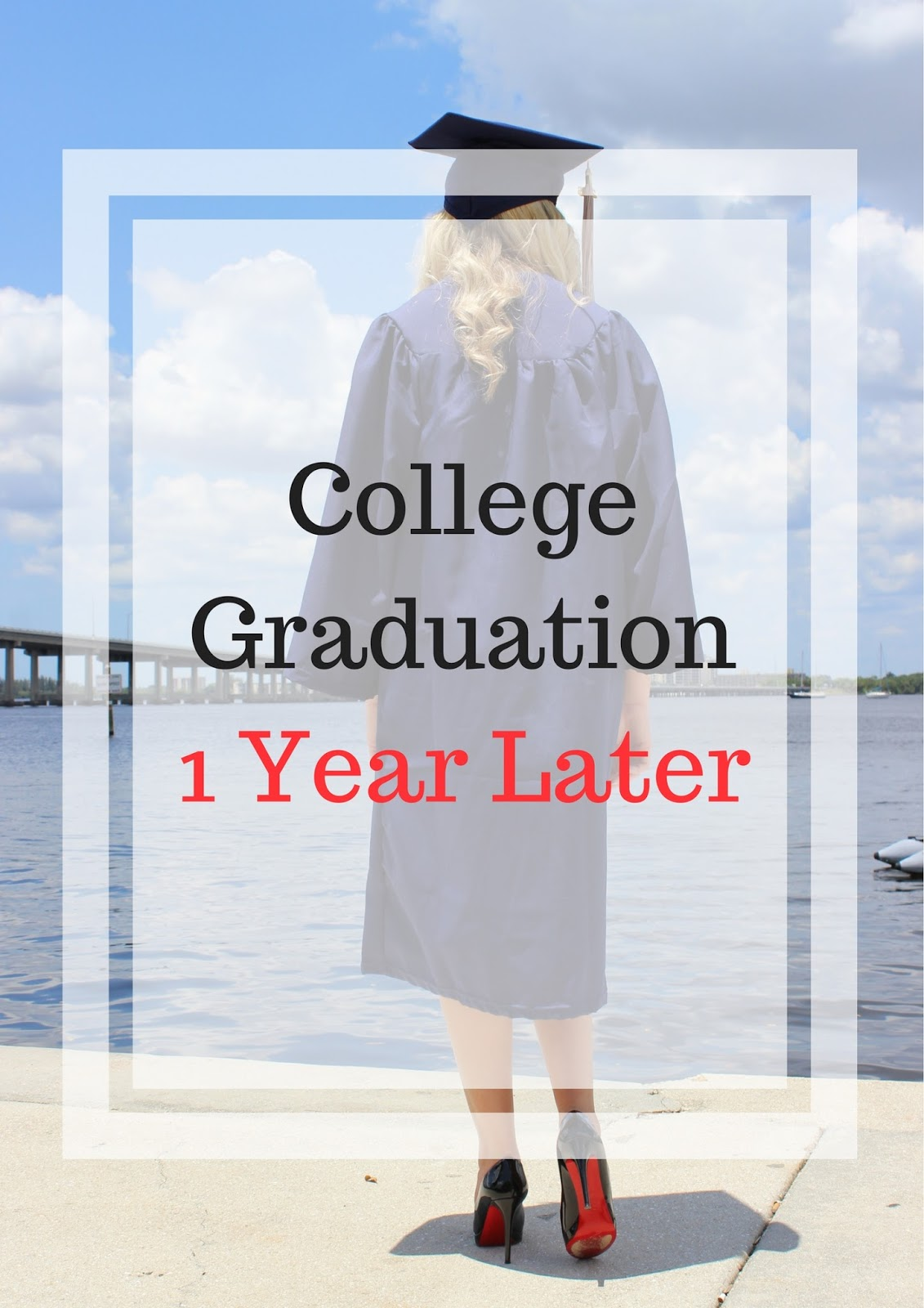 College Graduation: 1 Year Later