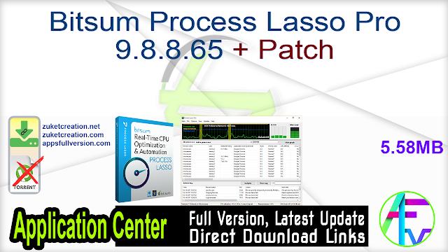 Bitsum Process Lasso Pro 9.8.8.65 + Patch