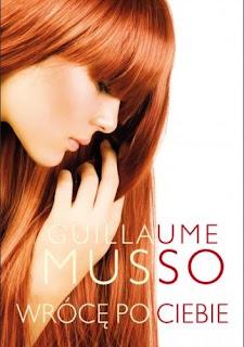http://w-sercu-ksiazki.blogspot.com/2019/09/wroce-po-ciebie-guillaume-musso.html