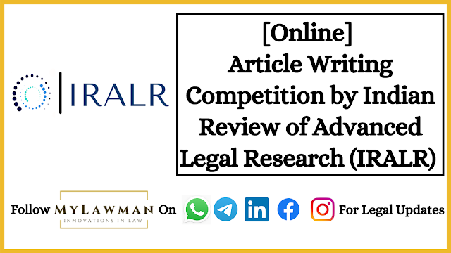[Online] Article Writing Competition by Indian Review of Advanced Legal Research (IRALR) [Submit Soon]