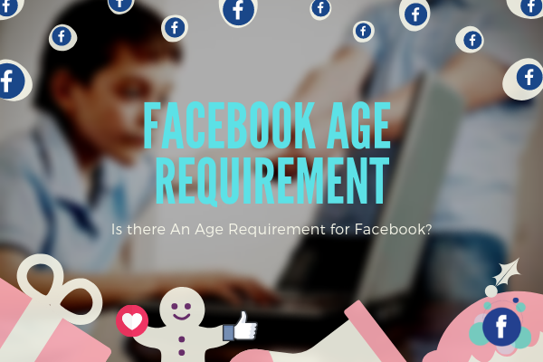 Does Facebook Have An Age Limit<br/>