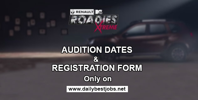 MTV Roadies Xtreme Auditions & Registration Form 2017-18