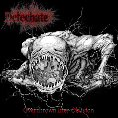 "DEFECHATE - ""OVERTHROWN INTO OBLIVION"""