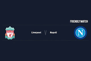 Match Preview Liverpool v Napoli Friendly Match