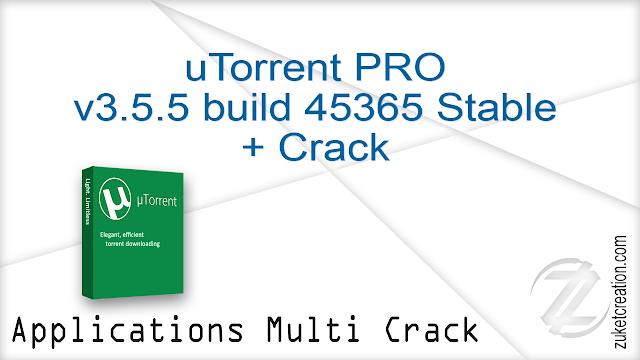 uTorrent PRO v3.5.5 build 45365 Stable + Crack
