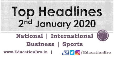 Top Headlines 2nd January 2020 EducationBro