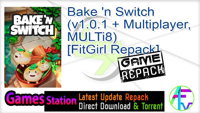 Bake 'n Switch (v1.0.1 + Multiplayer, MULTi8) [FitGirl Repack]