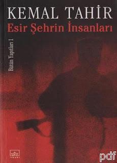 Kemal Tahir - Esir Şehrin İnsanları