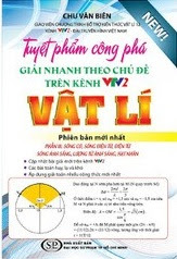 Tuyệt Phẩm Công Phá Giải Nhanh Theo Chủ Đề Vật Lí Trên VTV2 - Phần 3 - Chu Văn Biên